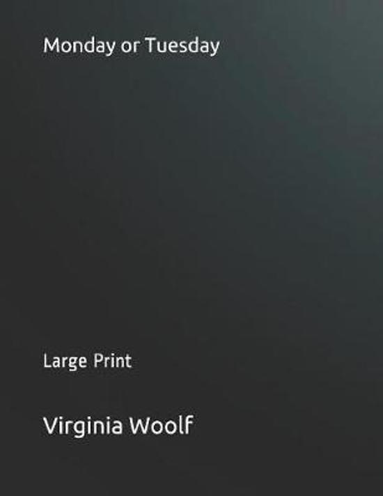 Monday or Tuesday: Large Print
