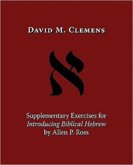 Afbeelding van Supplementary Exercises for Introducing Biblical Hebrew by Allen P. Ross