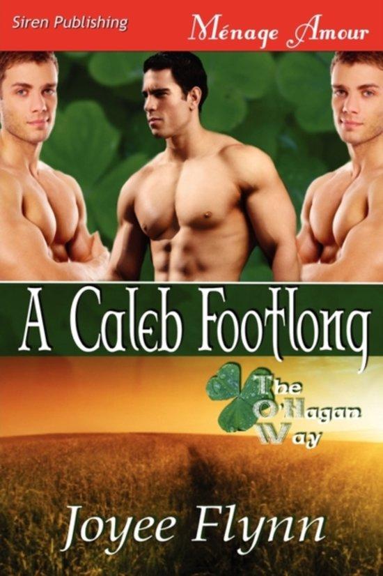 A Caleb Footlong [The O'Hagan Way 2] (Siren Publishing Menage Amour Manlove)