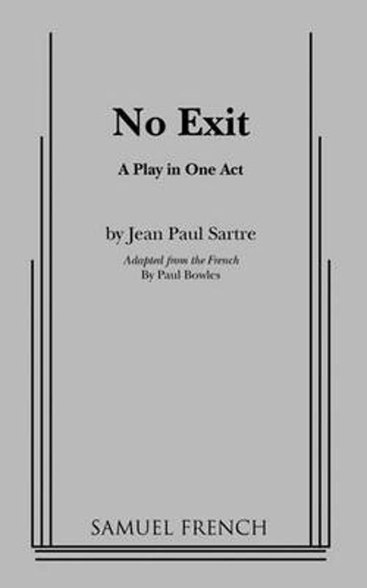 the theme of freedom and responsibility in no exit by jean paul sartre