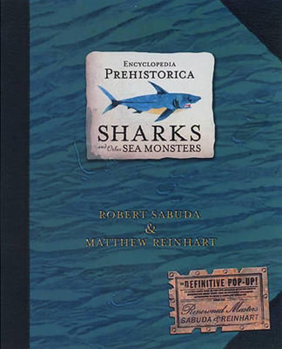 Boek cover Encyclopedia Prehistorica Sharks and Other Sea Monsters van Matthew Reinhart (Hardcover)