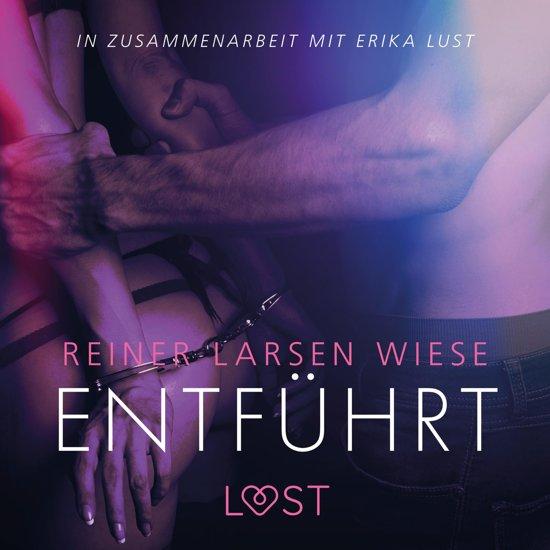Entführt: Erika Lust-Erotik (Ungekürzt)