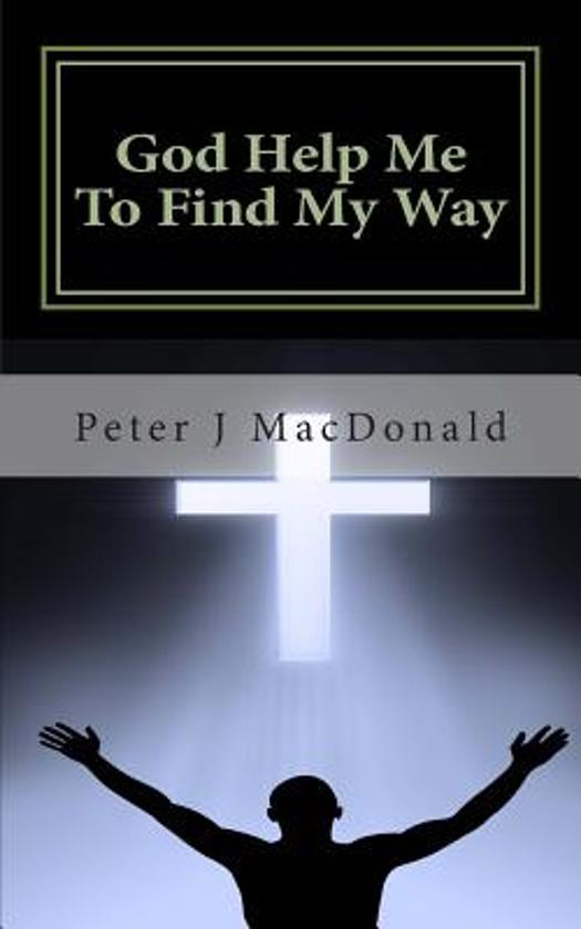 God Help Me to Find My Way