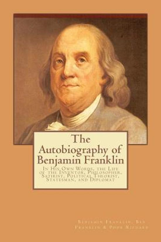 the projection of benjamin franklin in franklins autobiography Practical advice on obtaining a perfectly moral bearing from his autobiography « benjamin franklin on moral perfection » ways.