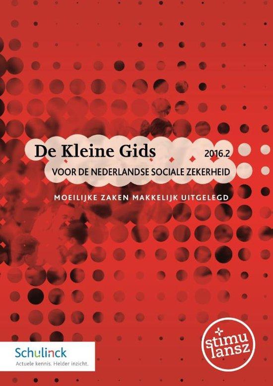 De Kleine Gids voor de Nederlandse sociale zekerheid 2016 2