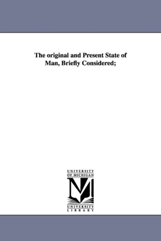 The Original and Present State of Man, Briefly Considered;
