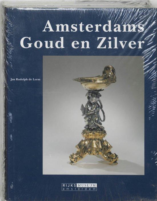 Catologi van de verzameling kunstnijverheid van het Rijksmuseum te Amsterdam 3 - Amsterdams goud en zilver