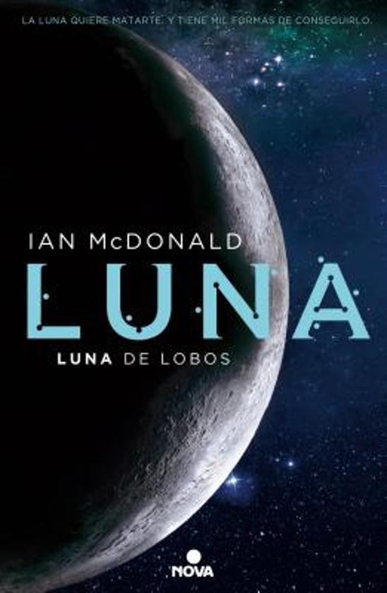 Bolcom Luna De Lobos Wolf Moon Ian Mcdonald 9788466660907