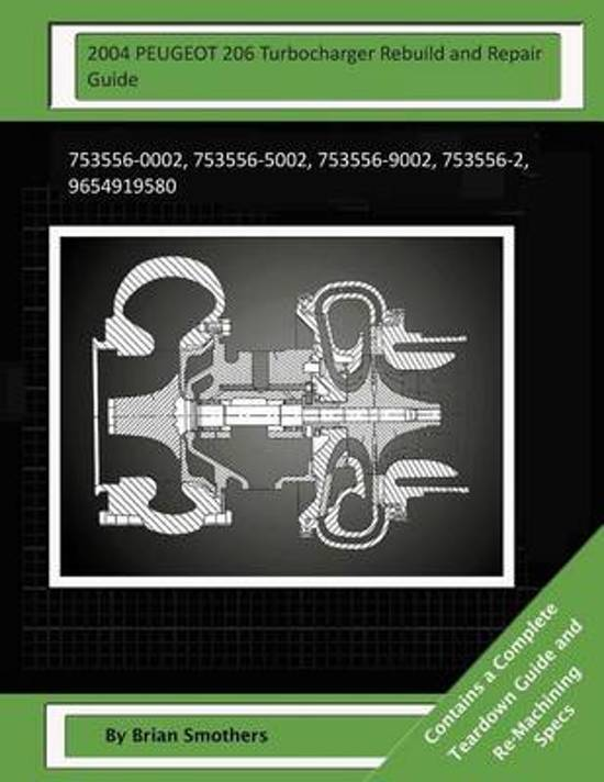 2004 Peugeot 206 Turbocharger Rebuild and Repair Guide