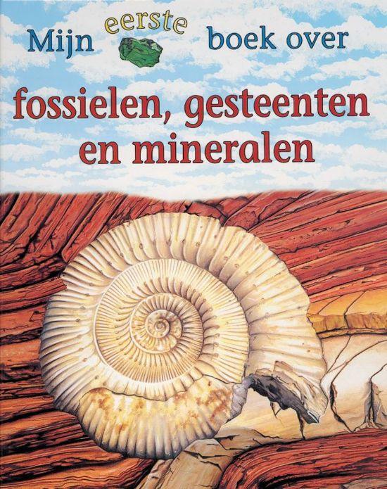 Mijn Eerste Boek Over Fossielen, Gesteenten En Mineralen