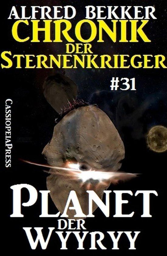 Planet der Wyyry - Chronik der Sternenkrieger #31