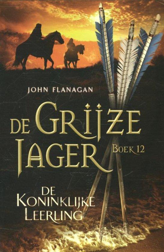 Boek cover De Grijze Jager 12 - De koninklijke leerling van John Flanagan (Paperback)