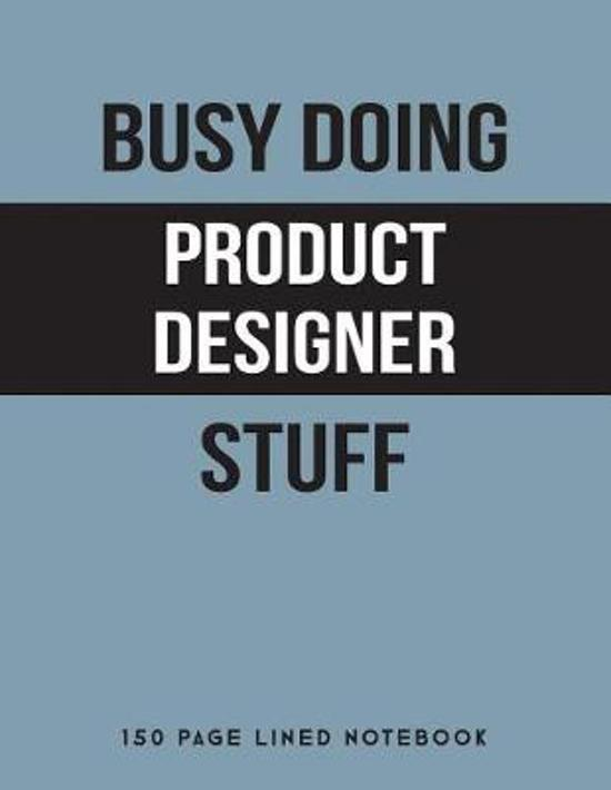 Busy Doing Product Designer Stuff