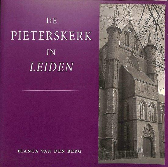 De Pieterskerk in Leiden - Bianca van den Berg pdf epub