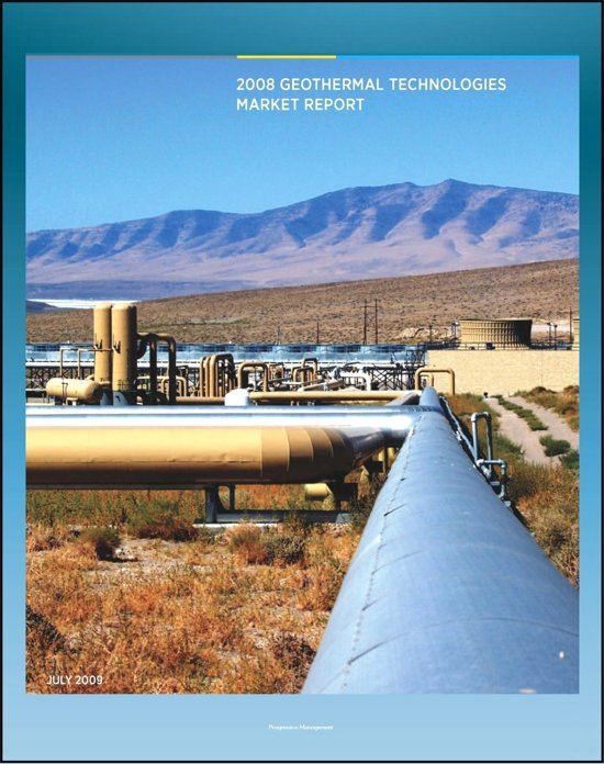 Geothermal Technologies Market Report: Department of Energy Report on the Status of Geothermal Power, Investment, American Activity, Leasing and Permitting, Employment and Economic Benefits