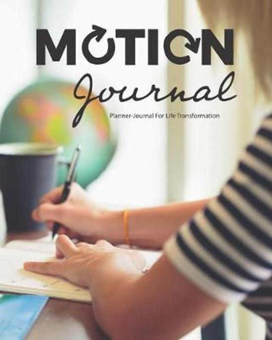 The Motion Journal: Planner-Journal For Life Transformation