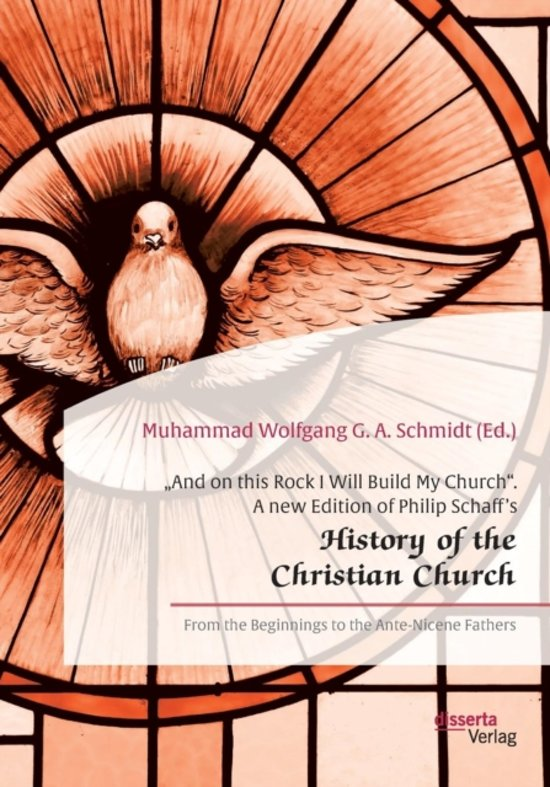and on This Rock I Will Build My Church. a New Edition of Philip Schaff's history of the Christian Church