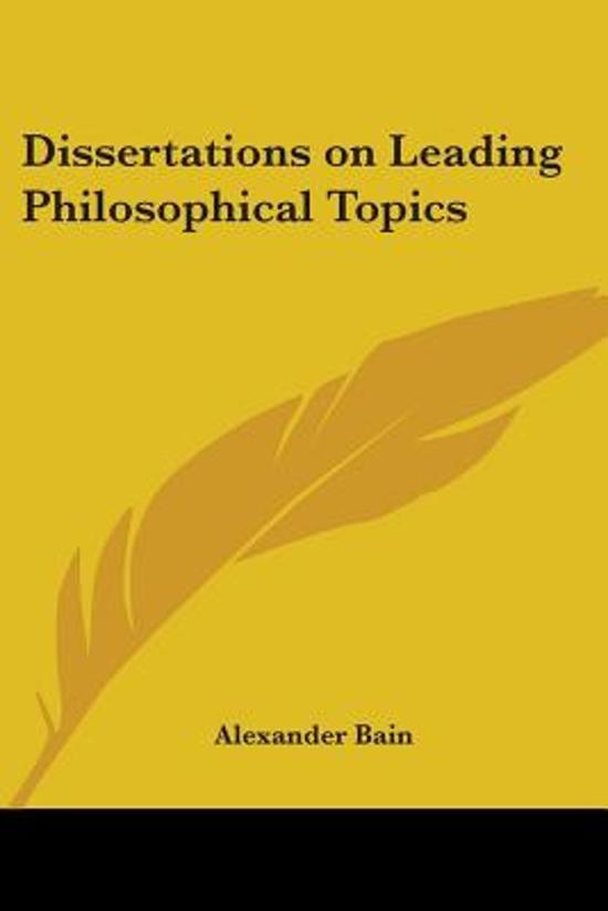 Dissertations On Leading Philosophical Topics