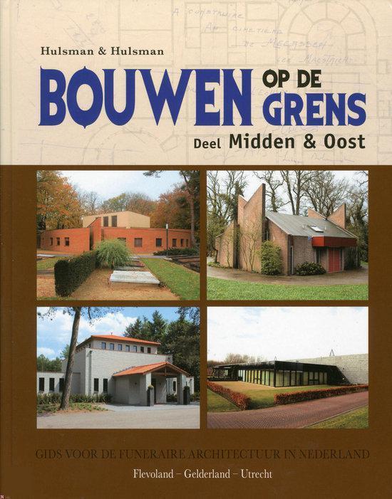 Bouwen Op De Grens / Midden En Oost Gelderland- Flevoland- Utrecht