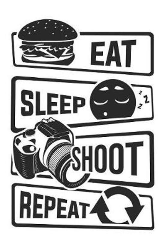 Eat Sleep Shoot Repeat