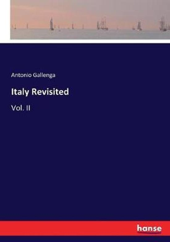 Italy Revisited: Vol. II