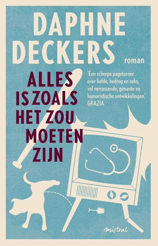 Boek cover Alles is zoals het zou moeten zijn van Daphne Deckers (Paperback)