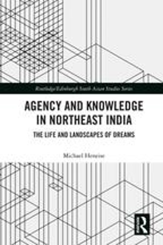 Agency and Knowledge in Northeast India