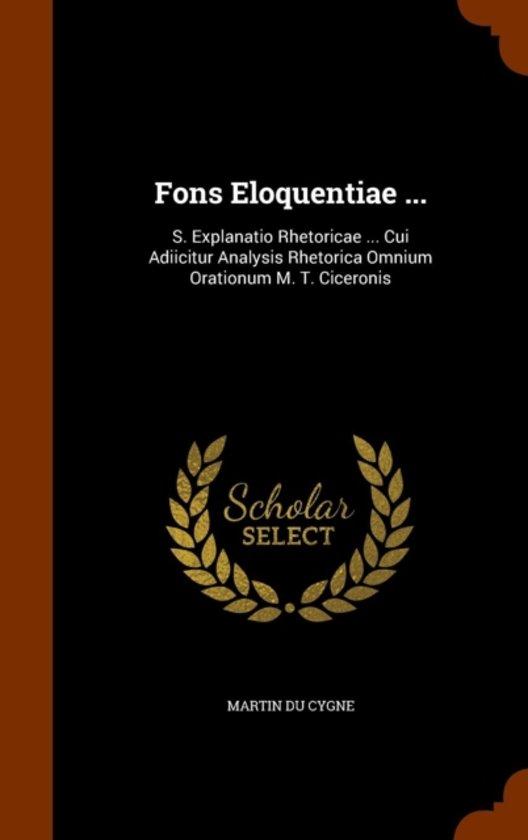 Fons Eloquentiae ...