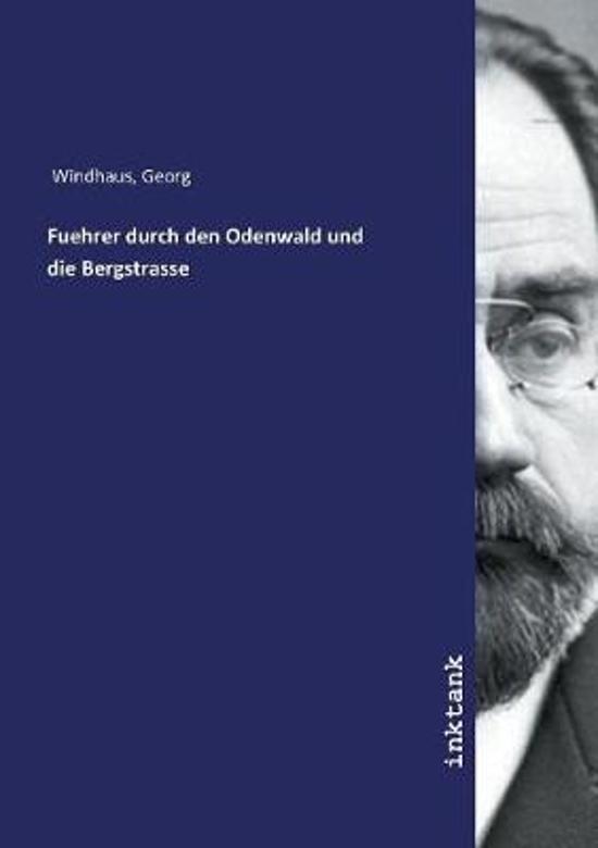 Fuehrer Durch Den Odenwald Und Die Bergstrasse