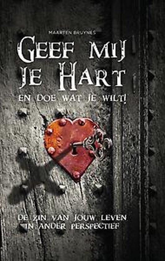Pdf Download Geef Mij Je Hart En Doe Wat Je Wilt De Zin Van