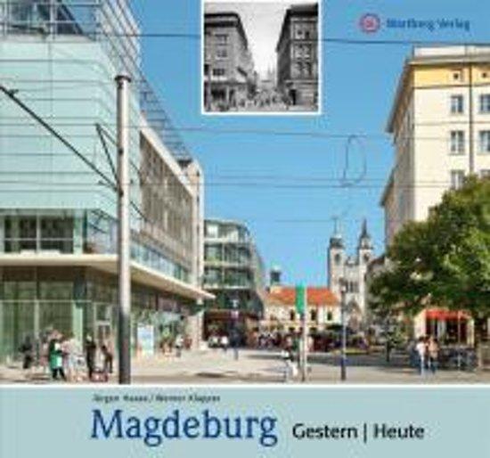 Magdeburg - Gestern und heute
