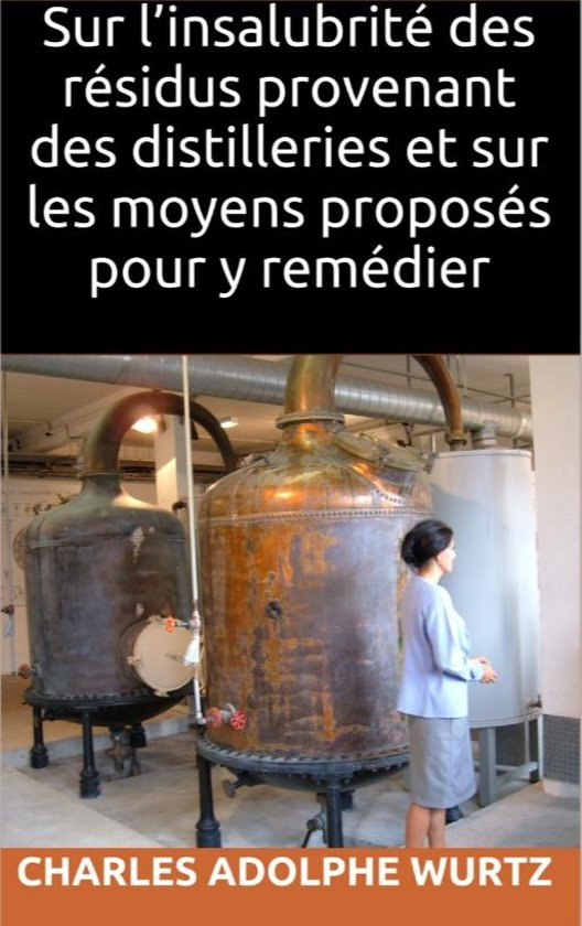 Sur l'insalubrité des résidus provenant des distilleries et sur les moyens proposés pour y remédier