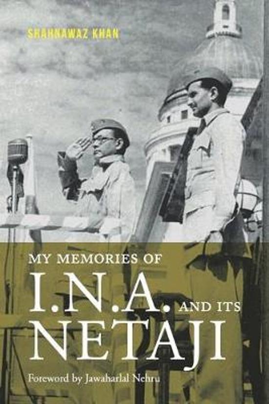 My Memories of I.N.A. and Its Netaji