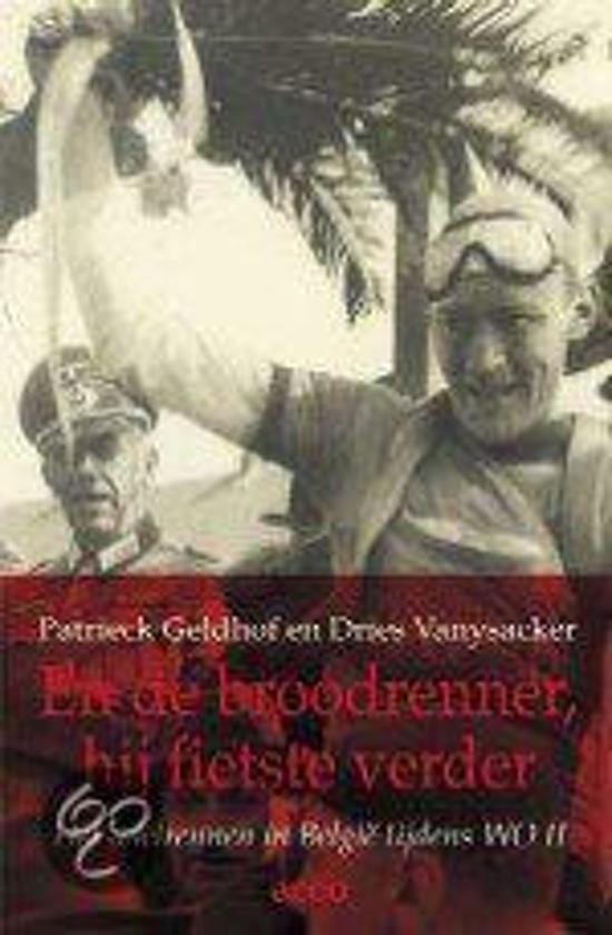 Boek cover En de broodrenner, hij fietste verder. Het wielrennen in België tijdens WO II van Patrieck Geldhof (Paperback)
