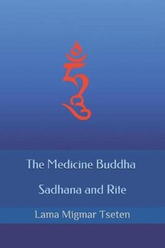 The Medicine Buddha Sadhana and Rite