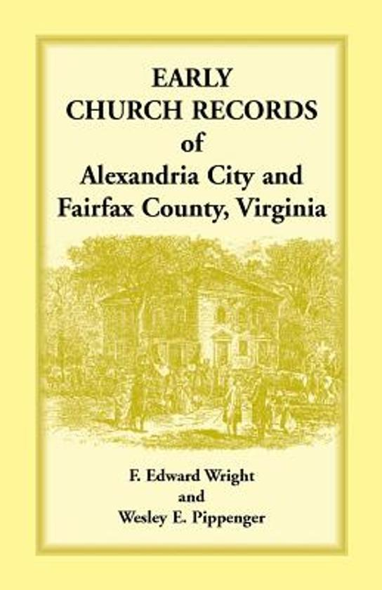 Early Church Records of Alexandria City and Fairfax County, Virginia