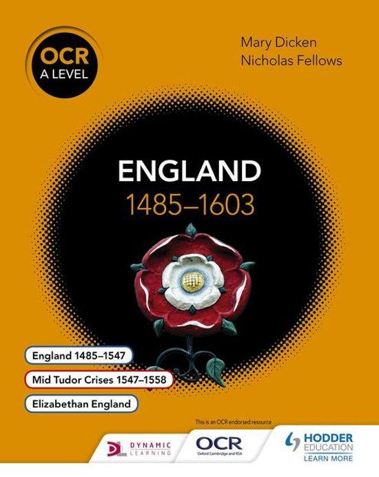 OCR A Level History: England 1485–1603