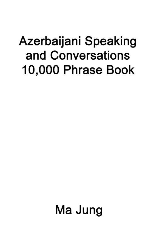 Azerbaijani Speaking and Conversations 10,000 Phrase Book