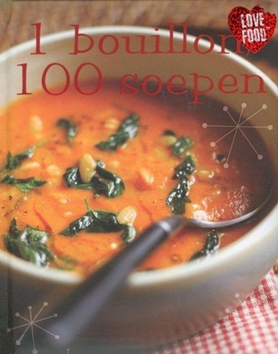 1 Bouillon, 100 Soepen
