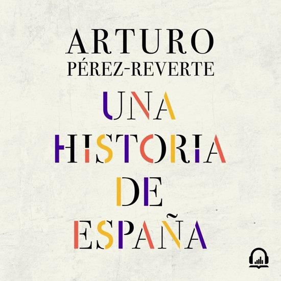 Boek cover Una historia de España van Arturo Pérez-Reverte (Onbekend)