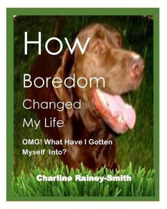 How Boredom Changed My Life