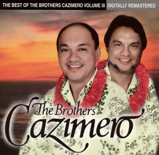 Best of the Brothers Cazimero, Vol. 3
