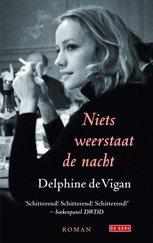 Boek cover Niets weerstaat de nacht van Delphine de Vigan (Onbekend)