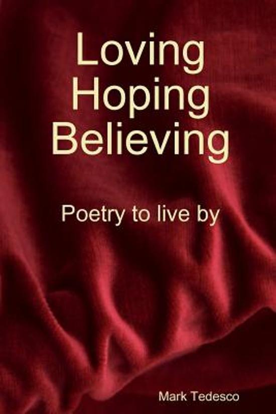 Loving, Hoping, Believing