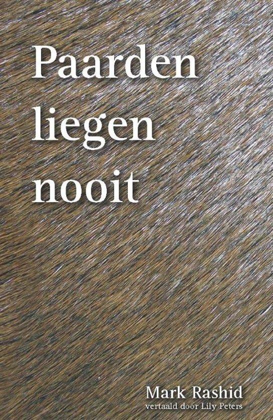 Boek cover Paarden liegen nooit van Mark Rashid (Paperback)