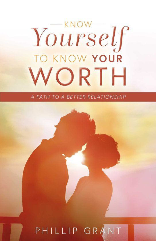 Bolcom Know Yourself To Know Your Worth Ebook Phillip Grant