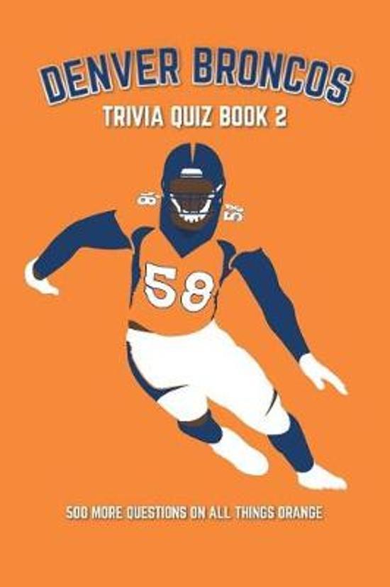 Denver Broncos Trivia Quiz Book 2