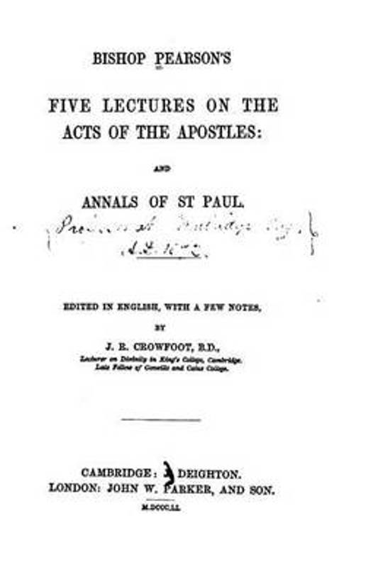 Bishop Pearson's Five Lectures on the Acts of the Apostles, And, Annals of St. Paul