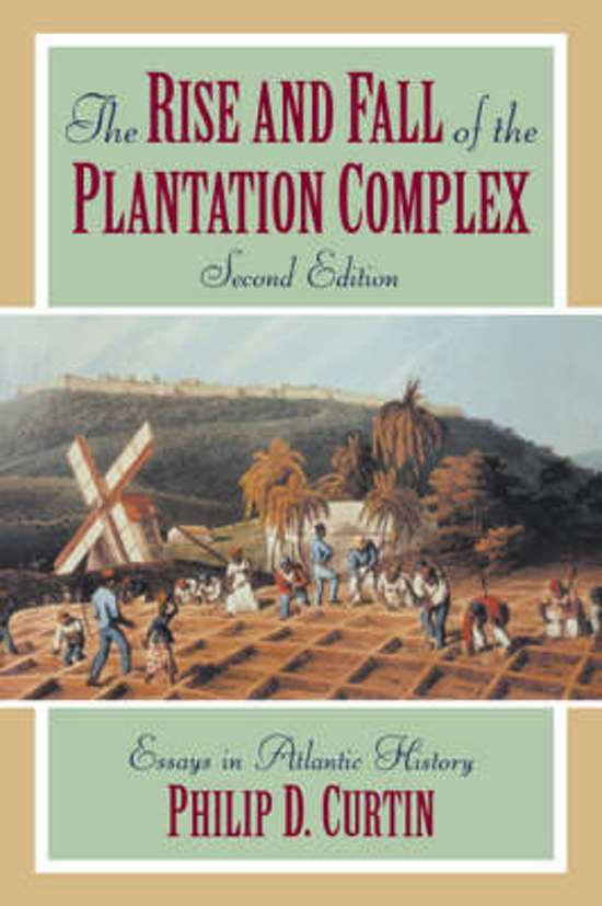 The Rise And Fall Of The Plantation Complex