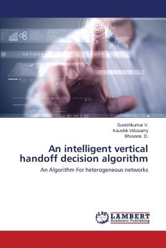 An Intelligent Vertical Handoff Decision Algorithm
